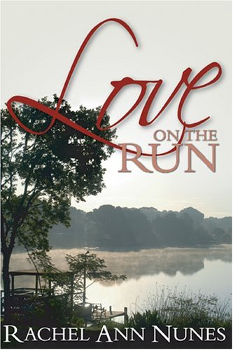 Love On The Run, Rachel Ann Nunes
