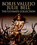 img - for Boris Vallejo and Julie Bell: The Ultimate Collection book / textbook / text book