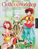 Cloth Doll Workshop: From the Beginning and Beyond with Doll Masters elinor peace bailey, Patti Medaris Culea, and Barbara Willis