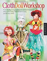 Free Cloth Doll Workshop: From the Beginning and Beyond with Doll Masters elinor peace bailey, Patti Meda Ebooks & PDF Download