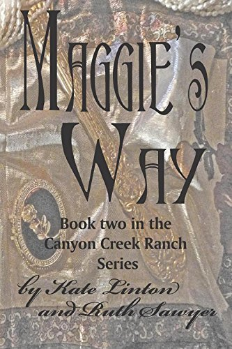 Maggie's Way: book two in the Canyon Creek Ranch series: Volume 2
