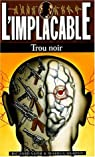L'Implacable, tome 120 : Trou noir par Sapir