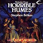Horrible Humes: RuneSword, Volume Four (       UNABRIDGED) by Stephen Billias Narrated by James Patrick Cronin