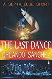 img - for The Last Dance-A Sepia Blue Short book / textbook / text book