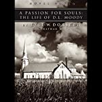 Passion for Souls: The Life of D. L. Moody | Lyle W. Dorsett