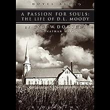 Passion for Souls: The Life of D. L. Moody | Livre audio Auteur(s) : Lyle W. Dorsett Narrateur(s) : Jonathan Marosz