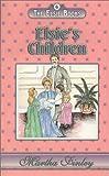 Elsie's Children (The Elsie Books: Vol. 6) (Elsie Books (Hibbard))