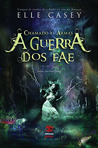 Elle Casey - A Guerra dos Fae 2 - Chamado às Armas (Portuguese Edition)