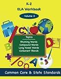 K-2 ELA Volume 2: Rhyming Words, Compound Words, Long Vowel Words, Consonant Blends