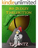Sir Dudley Tinklebutton and the Dragon's Lair (Rosehaven, The Dudley Diaries Book 1)