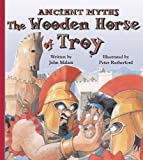 img - for The Wooden Horse of Troy (Ancient Myths) book / textbook / text book