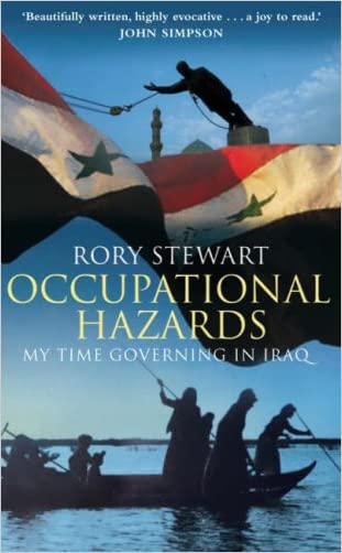 OCCUPATIONAL HAZARDS. My Time Governing in Iraq. written by Rory Stewart