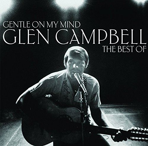 Glen Campbell - Gentle On My Mind: The Best Of -  Glen Campbell - Zortam Music