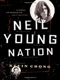 img - for Neil Young Nation: A Quest, an Obsession (and a True Story) book / textbook / text book