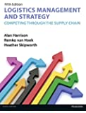 Logistics Management and Strategy 5th edition: Competing through the Supply Chain (5th Edition)