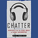 Chatter: Dispatches from the Secret World of Global Eavesdropping | Patrick Radden Keefe