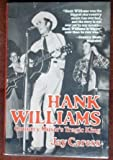 img - for Hank Williams: Country Music's Tragic King Hardcover - August, 1979 book / textbook / text book