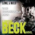 The Abominable Man: Martin Beck Series, Book 7 (       UNABRIDGED) by Maj Sjöwall, Per Wahlöö Narrated by Tom Weiner