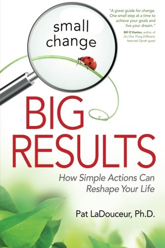 Small Change, Big Results: How Simple Actions Can Reshape Your Life