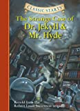 The Strange Case of Dr. Jekyll and Mr. Hyde (Classic Starts Series)