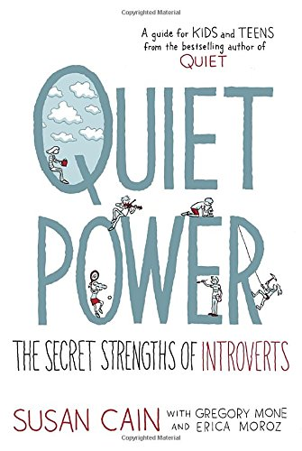 Quiet Power: The Secret Strengths of Introverts