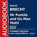 Mr Puntila and His Man Matti [Russian Edition] | Bertolt Brecht