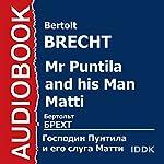 Mr Puntila and His Man Matti [Russian Edition] | Bertolt Brecht