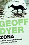 Geoff Dyer Zona: A Book about a Film about a Journey to a Room