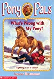 What's Wrong With My Pony? (Pony Pals No. 33) (0439306426) by Betancourt, Jeanne