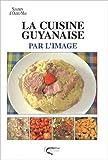 echange, troc Paulette Adami, Gilles Nourault - La cuisine guyanaise par l'image
