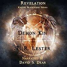 Revelation: Demon Kin | Livre audio Auteur(s) : T.R. Lester Narrateur(s) : David S. Dear