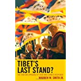 Tibet's Last Stand: The Tibetan Uprising of 2008 and China's Response