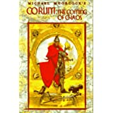 Corum: The Coming of Chaos (Eternal Champion) ~ Michael Moorcock
