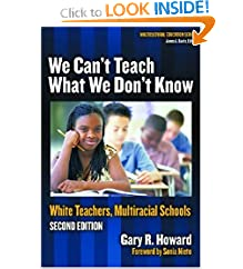 We Can't Teach What We Don't Know: White Teachers, Multiracial Schools (Multicultural Education (Paper))
