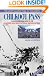 Chilkoot Pass, the Most Famous Trail...
