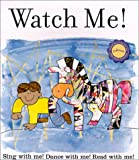 Watch Me: Sing, Dance, and Read With Me (Kindermusik Library)