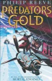 Predator's Gold (0439978890) by Reeve, Philip