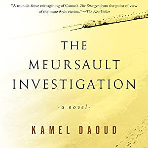 The Meursault Investigation (       UNABRIDGED) by Kamel Daoud, John Cullen - translator Narrated by Fajer Al-Kaisi