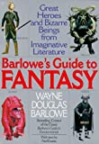 Barlowe's Guide to Fantasy: Creatures Great and Small from the Best Fantasy and Horror... (0061008176) by Barlowe, Wayne Douglas