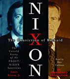 img - for The Conviction of Richard Nixon: The Untold Story of the Frost/Nixon Interviews book / textbook / text book
