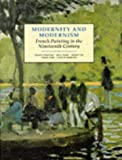 Modernity and modernism :  French painting in the nineteenth century /