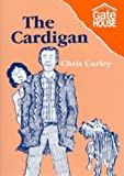 The Cardigan (Beginner Readers) (0906253357) by Curley, Chris