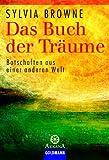Das Buch der Träume - Botschaften aus einer anderen Welt. - Sylvia Browne, Lindsay Harrison