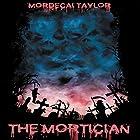 The Mortician Hörbuch von Mordecai Taylor Gesprochen von: Jared Capper