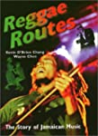 Reggae Routes: The Story of Jamaican...