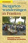 Biergartenwanderungen in Franken: Unt...