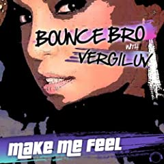 Make Me Feel (Electro Edition) [Remixes]