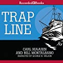 Trap Line (       UNABRIDGED) by Carl Hiaasen, Bill Montalbano Narrated by George K. Wilson