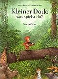 Kleiner Dodo, was spielst du? - Serena Romanelli, Hans de Beer
