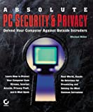 Absolute PC Security and Privacy (0782141277) by Miller, Michael